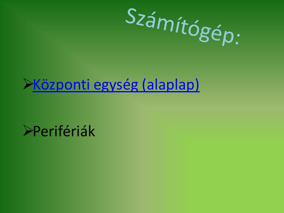Számítógép: Központi egység (alaplap) Perifériák