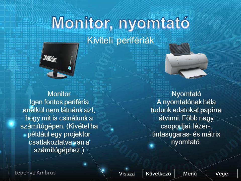 Monitor, nyomtató Kiviteli perifériák Monitor