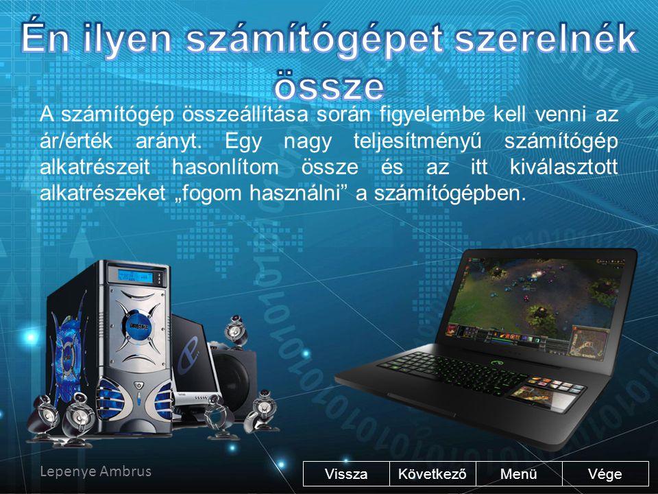 Én ilyen számítógépet szerelnék össze