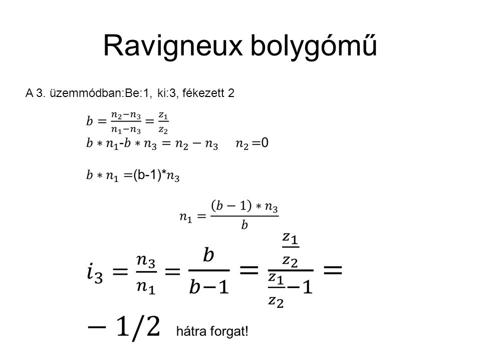 Ravigneux bolygómű A 3. üzemmódban:Be:1, ki:3, fékezett 2