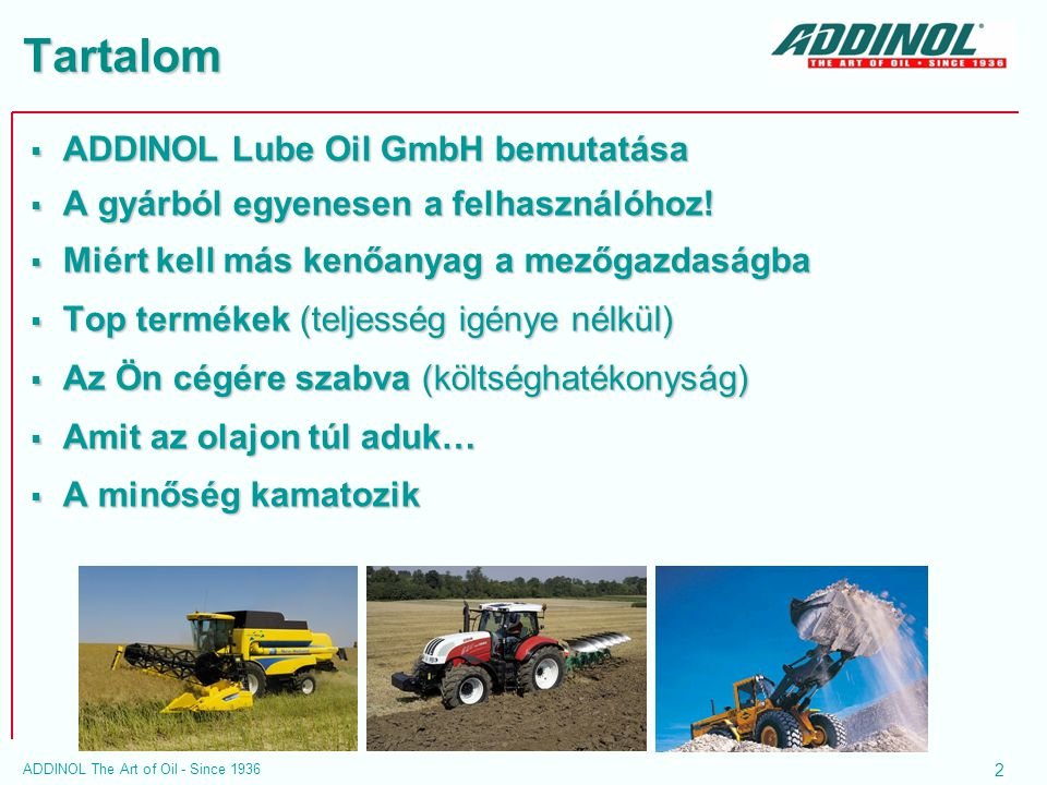 Tartalom ADDINOL Lube Oil GmbH bemutatása