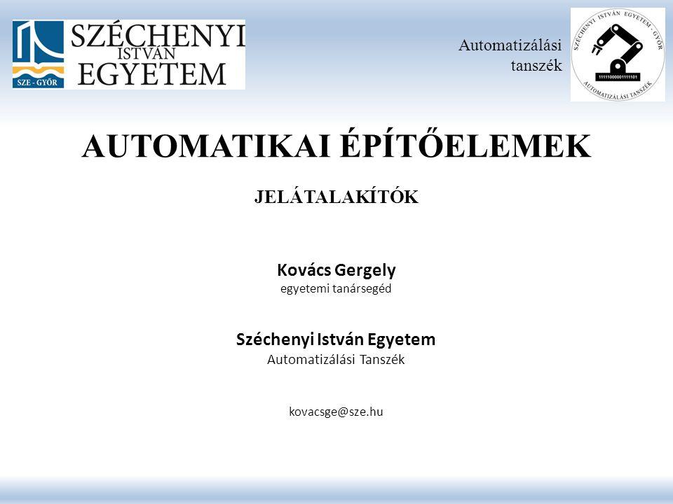 AUTOMATIKAI ÉPÍTŐELEMEK Széchenyi István Egyetem