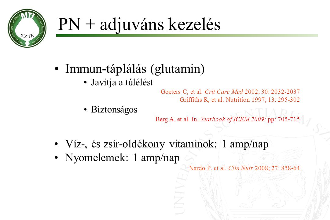 PN + adjuváns kezelés Immun-táplálás (glutamin)