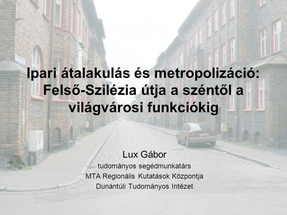 Ipari átalakulás és metropolizáció: Felső-Szilézia útja a széntől a világvárosi funkciókig