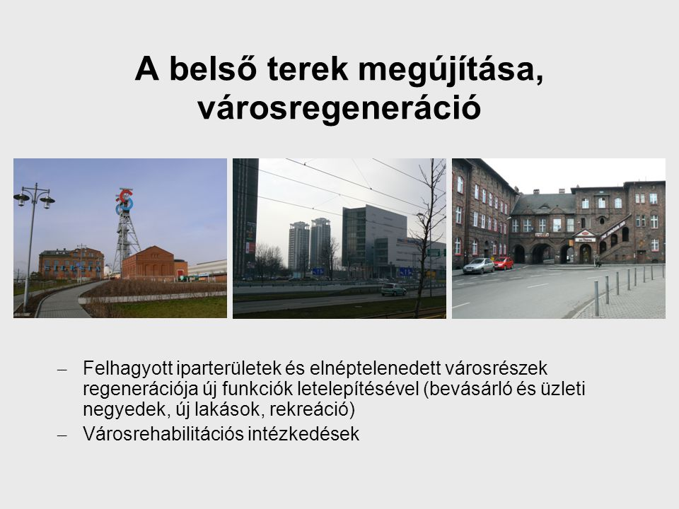 A belső terek megújítása, városregeneráció