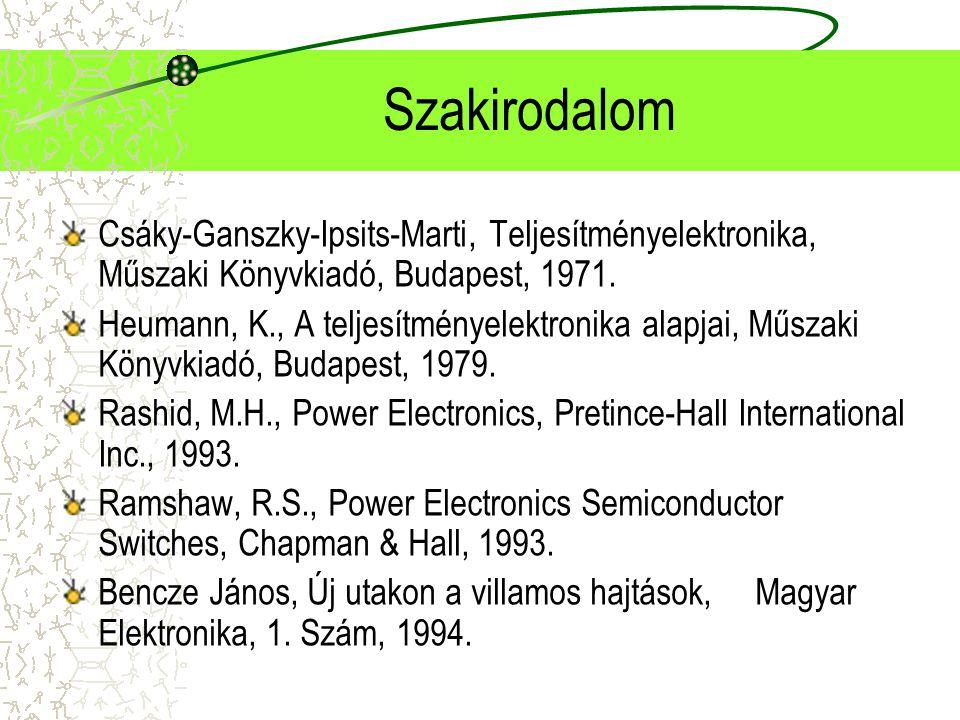 Szakirodalom Csáky-Ganszky-Ipsits-Marti, Teljesítményelektronika, Műszaki Könyvkiadó, Budapest, 1971.