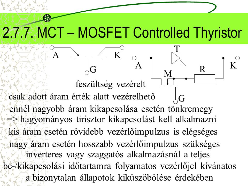 2.7.7. MCT – MOSFET Controlled Thyristor