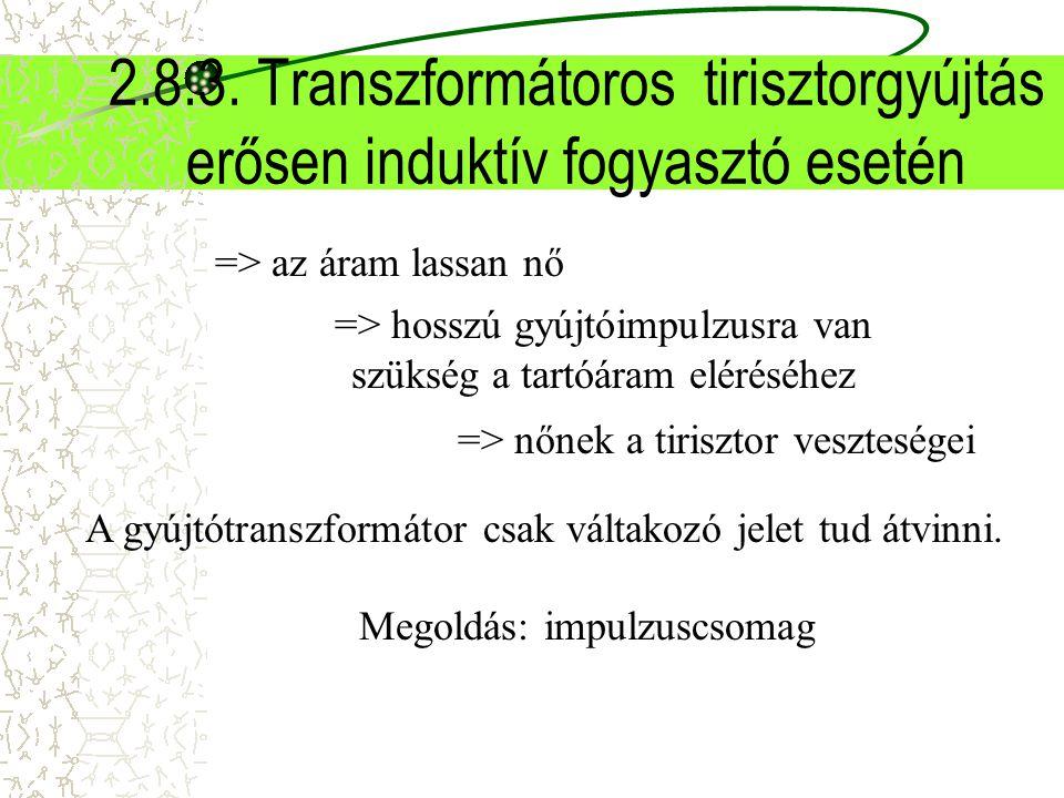 2.8.3. Transzformátoros tirisztorgyújtás erősen induktív fogyasztó esetén