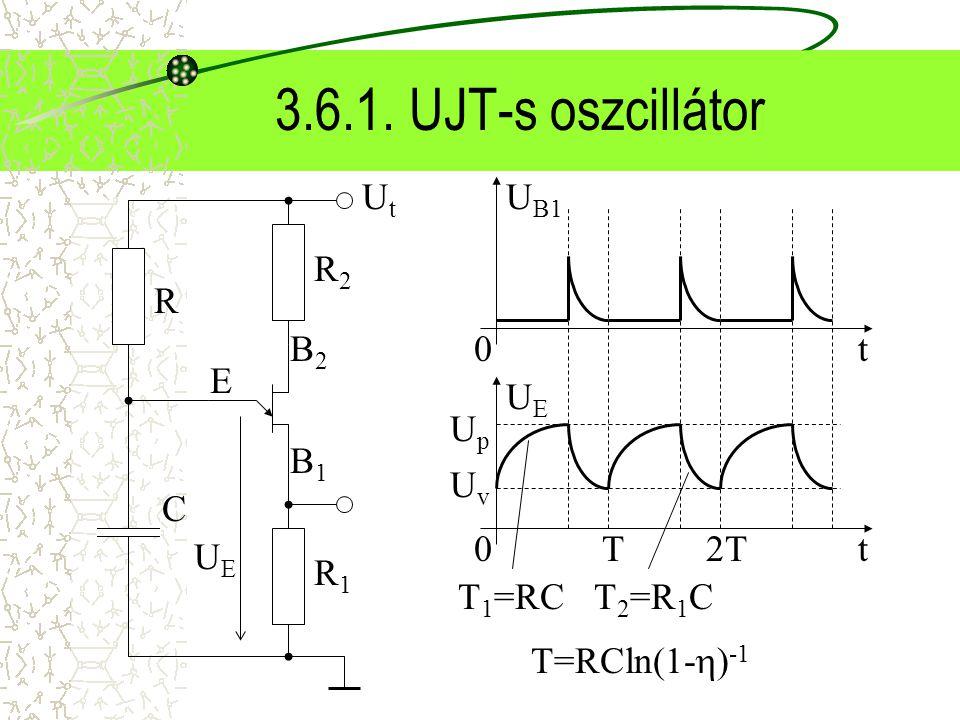 3.6.1. UJT-s oszcillátor Ut UB1 t R C B2 B1 E R2 R1 UE t UE Up Uv