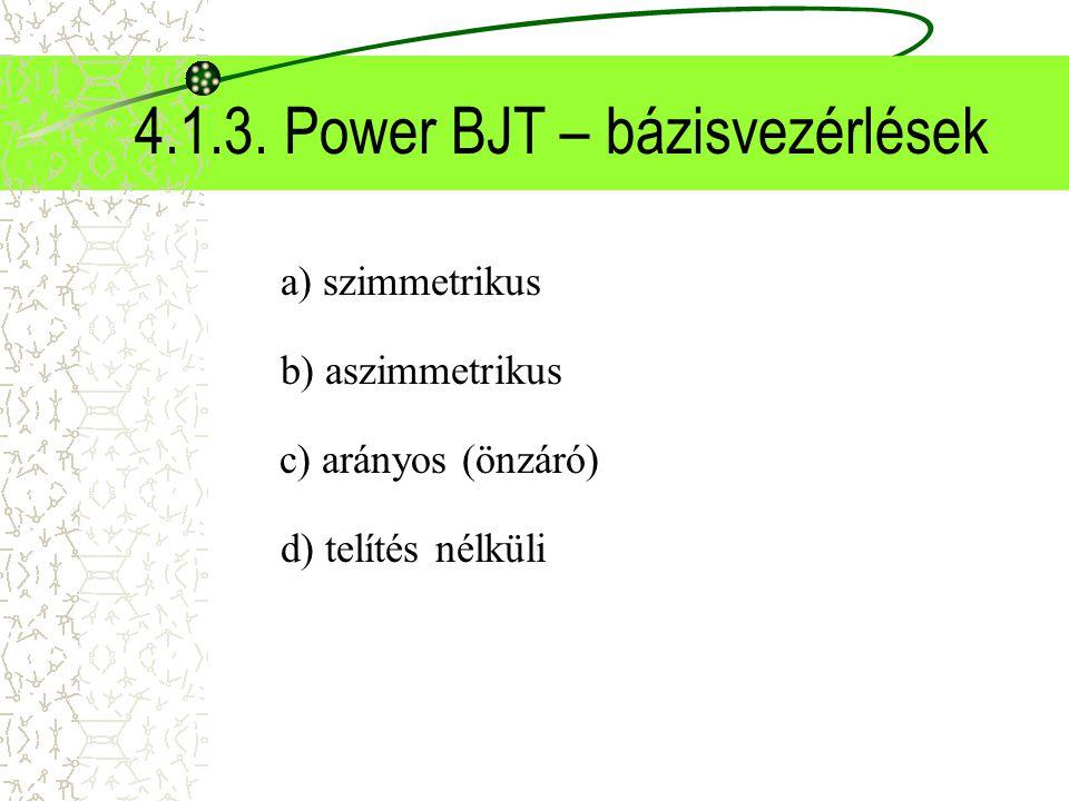4.1.3. Power BJT – bázisvezérlések