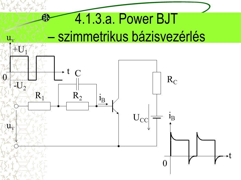 4.1.3.a. Power BJT – szimmetrikus bázisvezérlés