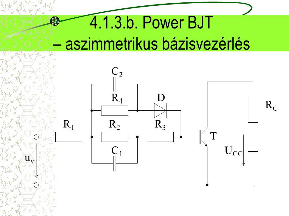 4.1.3.b. Power BJT – aszimmetrikus bázisvezérlés