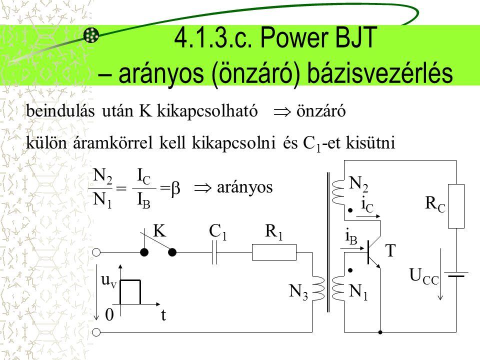 4.1.3.c. Power BJT – arányos (önzáró) bázisvezérlés