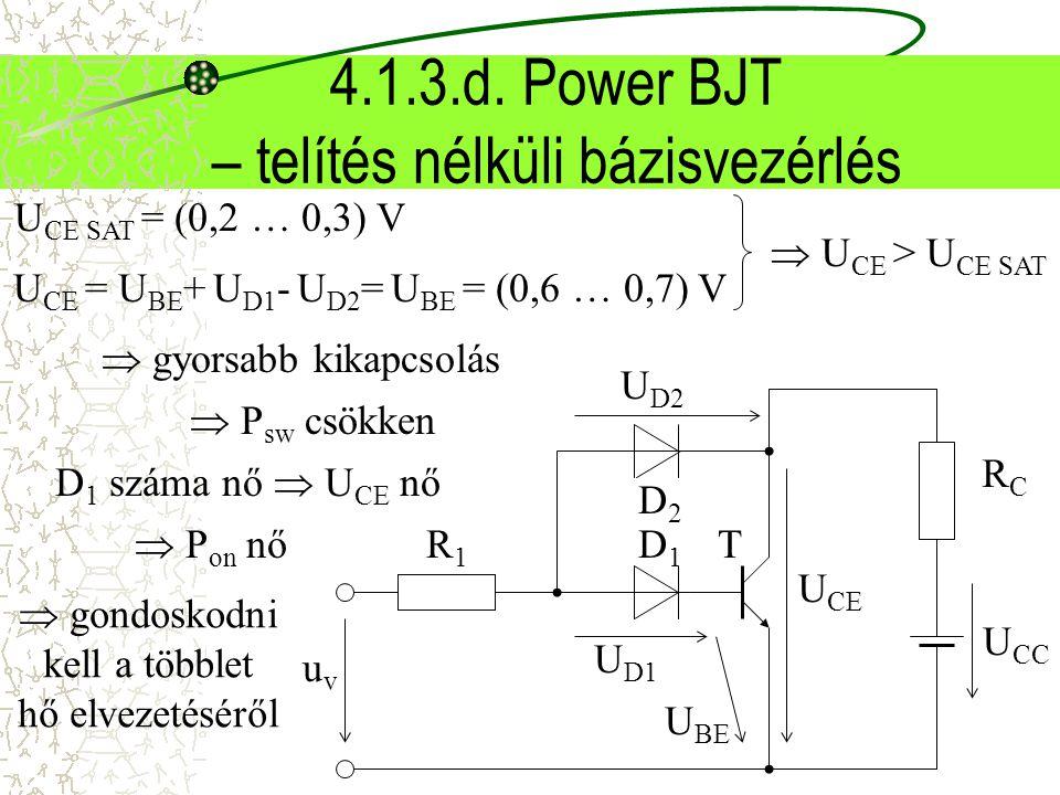 4.1.3.d. Power BJT – telítés nélküli bázisvezérlés