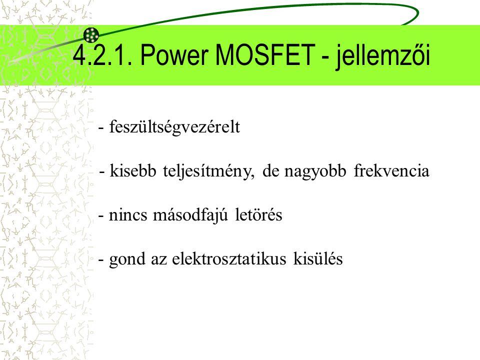 4.2.1. Power MOSFET - jellemzői