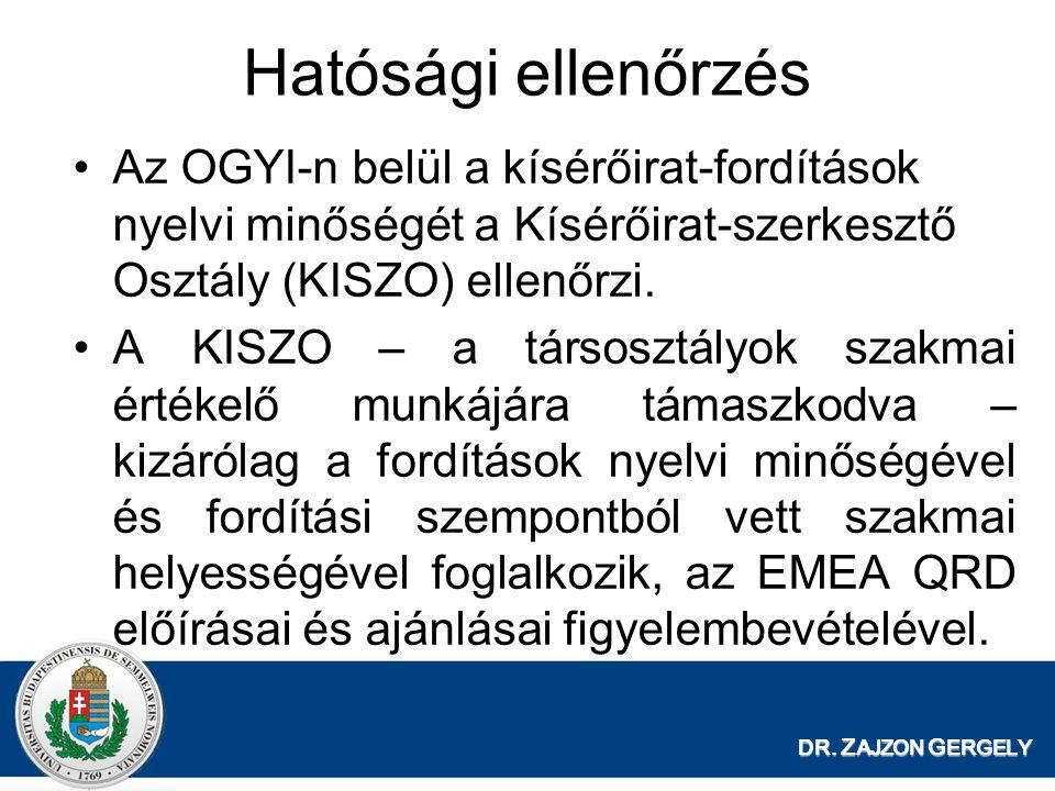 Hatósági ellenőrzés Az OGYI-n belül a kísérőirat-fordítások nyelvi minőségét a Kísérőirat-szerkesztő Osztály (KISZO) ellenőrzi.