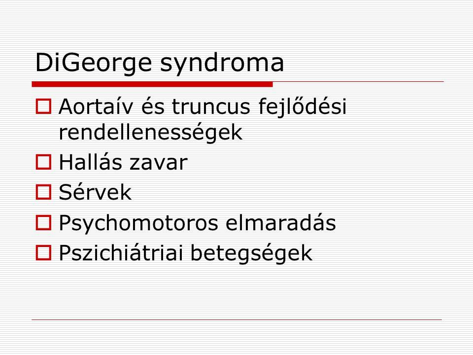 DiGeorge syndroma Aortaív és truncus fejlődési rendellenességek