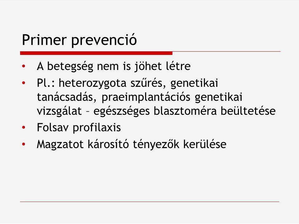 Primer prevenció A betegség nem is jöhet létre