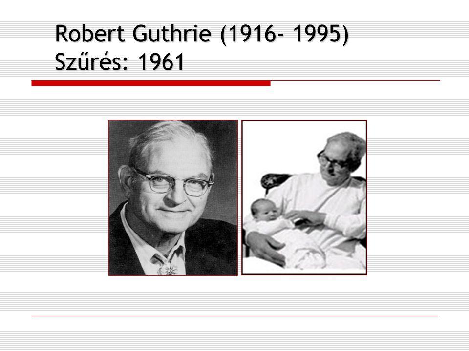 Robert Guthrie (1916- 1995) Szűrés: 1961
