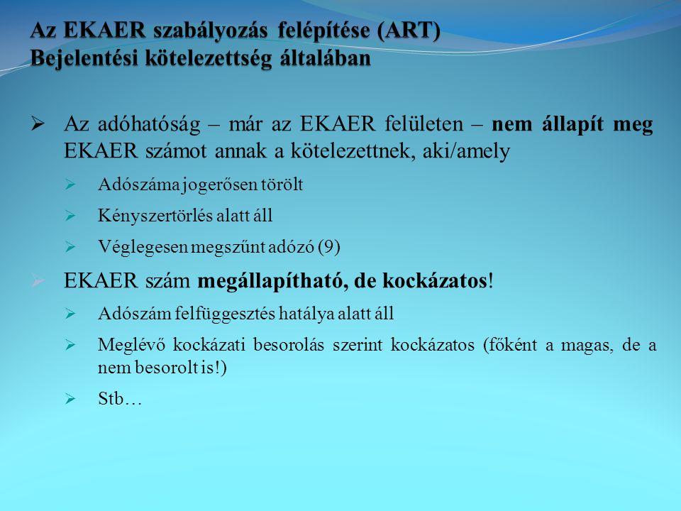 Az EKAER szabályozás felépítése (ART) Bejelentési kötelezettség általában