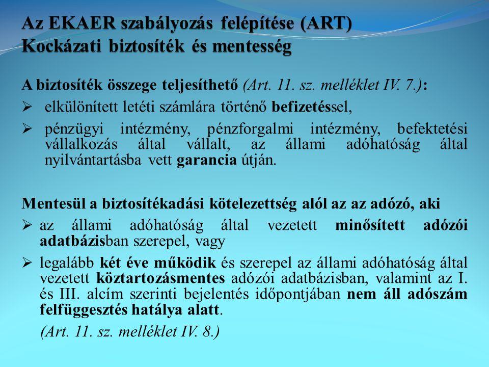 Az EKAER szabályozás felépítése (ART) Kockázati biztosíték és mentesség