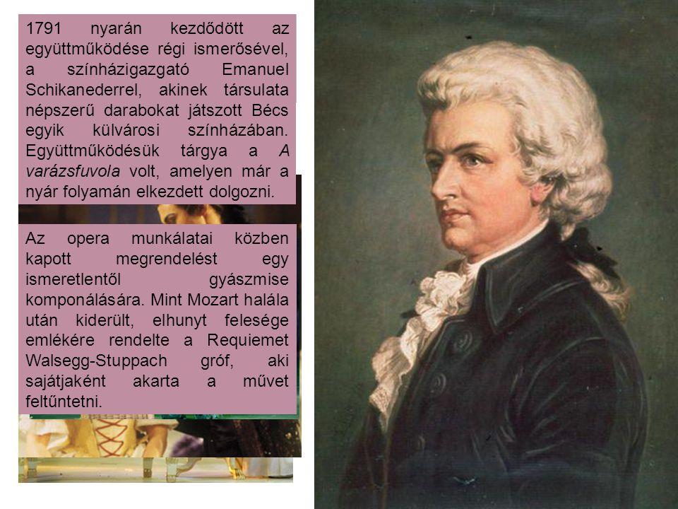 1791 nyarán kezdődött az együttműködése régi ismerősével, a színházigazgató Emanuel Schikanederrel, akinek társulata népszerű darabokat játszott Bécs egyik külvárosi színházában. Együttműködésük tárgya a A varázsfuvola volt, amelyen már a nyár folyamán elkezdett dolgozni.