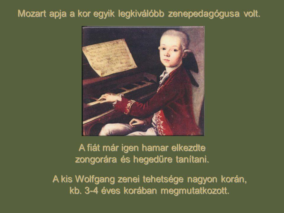 Mozart apja a kor egyik legkiválóbb zenepedagógusa volt.