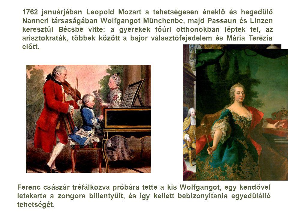 1762 januárjában Leopold Mozart a tehetségesen éneklő és hegedülő Nannerl társaságában Wolfgangot Münchenbe, majd Passaun és Linzen keresztül Bécsbe vitte: a gyerekek főúri otthonokban léptek fel, az arisztokraták, többek között a bajor választófejedelem és Mária Terézia előtt.