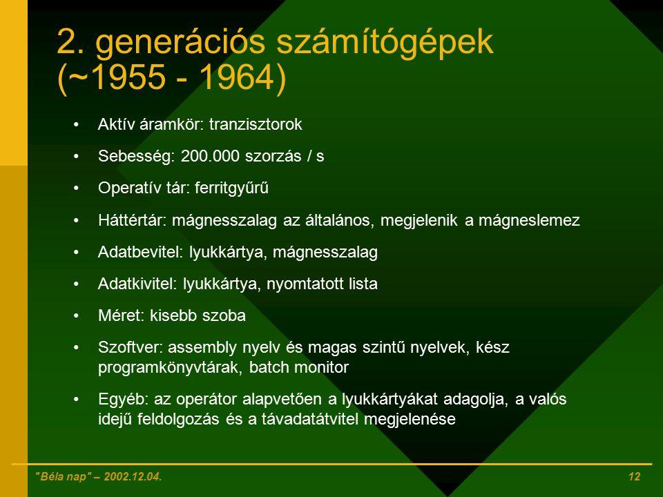 2. generációs számítógépek (~1955 - 1964)