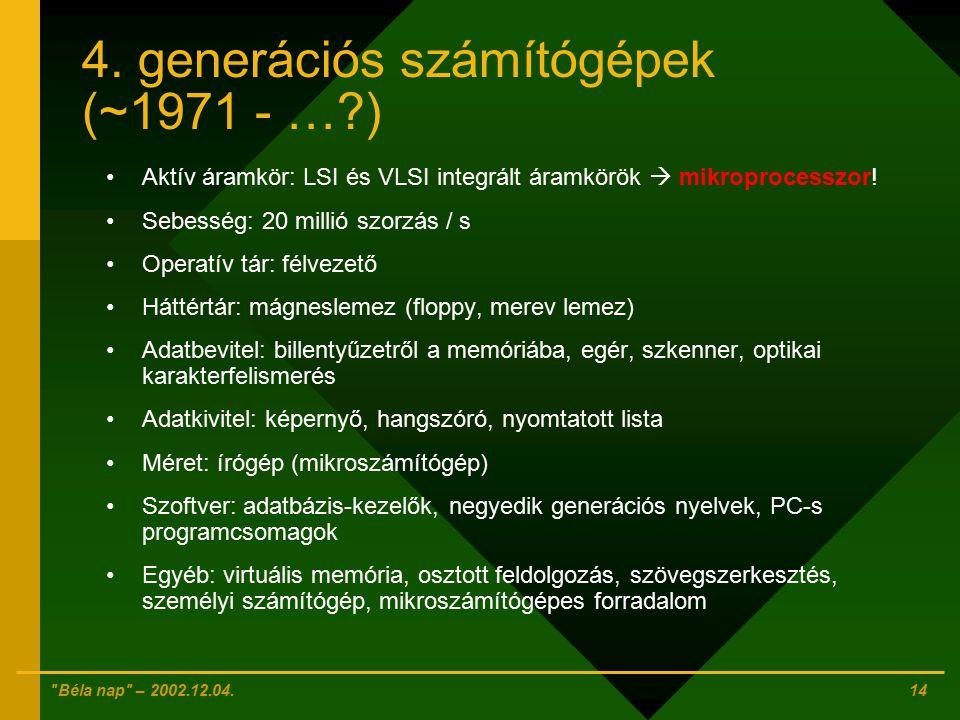 4. generációs számítógépek (~1971 - … )