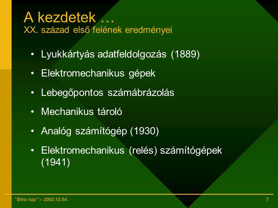 A kezdetek … XX. század első felének eredményei