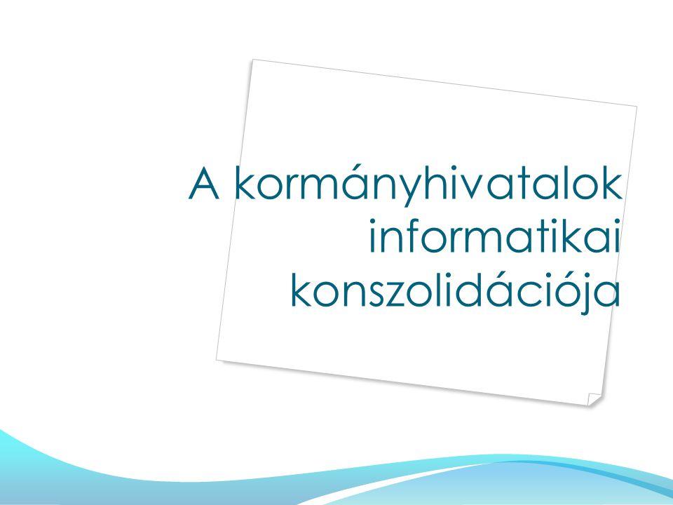 A kormányhivatalok informatikai konszolidációja