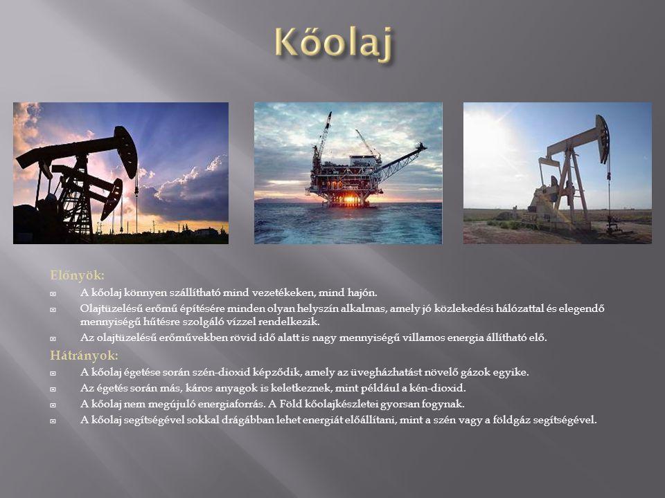 Előnyök: A kőolaj könnyen szállítható mind vezetékeken, mind hajón.