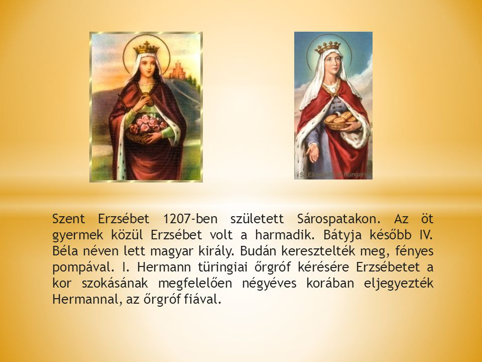 Szent Erzsébet 1207-ben született Sárospatakon