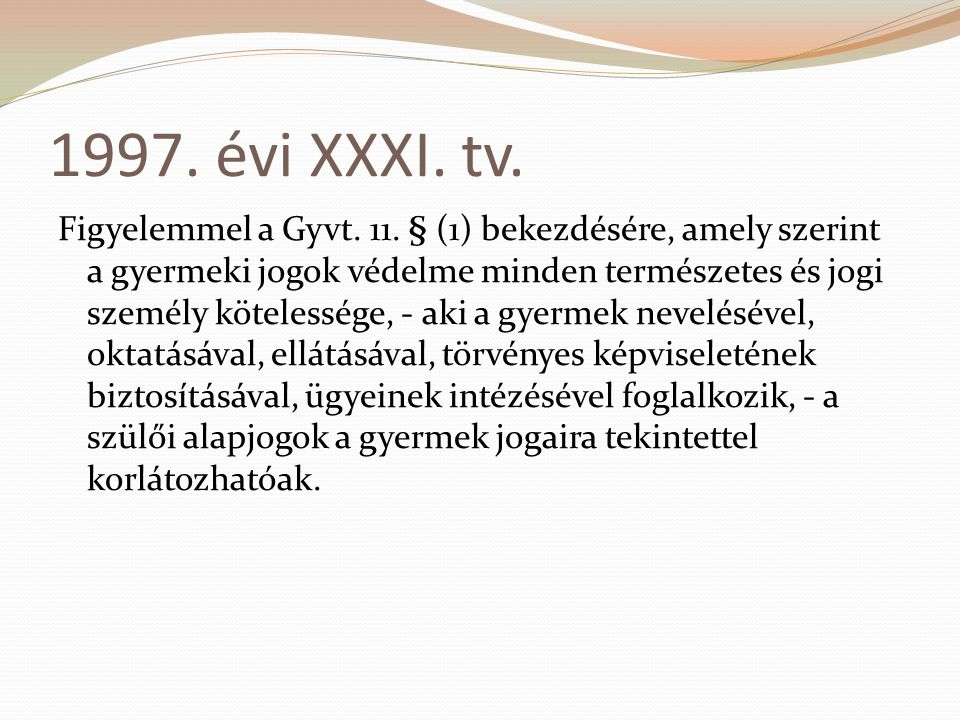 1997. évi XXXI. tv.