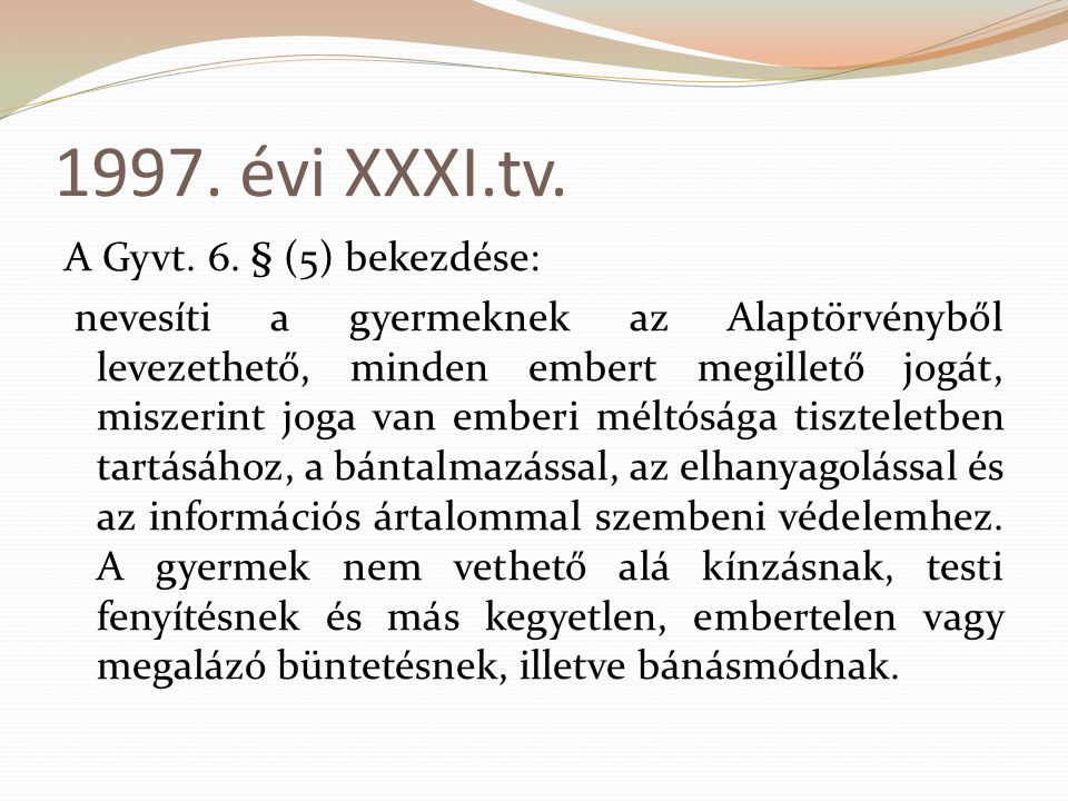 1997. évi XXXI.tv.