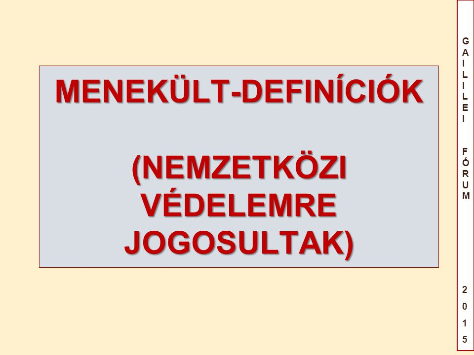 MENEKÜLT-DEFINÍCIÓK (NEMZETKÖZI VÉDELEMRE JOGOSULTAK)