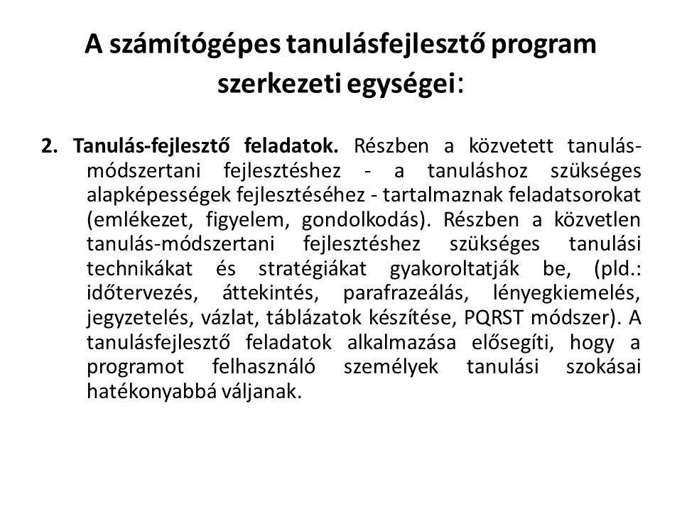 A számítógépes tanulásfejlesztő program szerkezeti egységei: