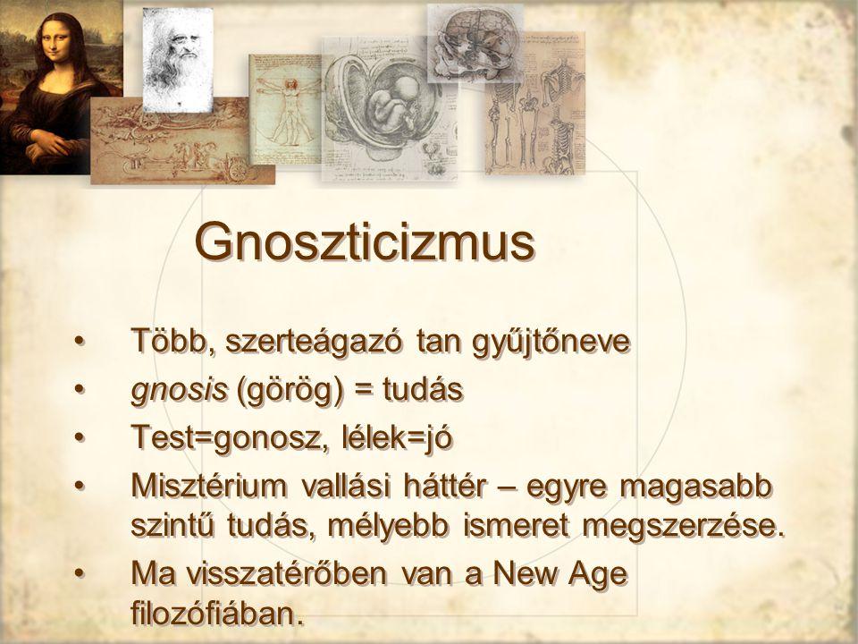 Gnoszticizmus Több, szerteágazó tan gyűjtőneve gnosis (görög) = tudás