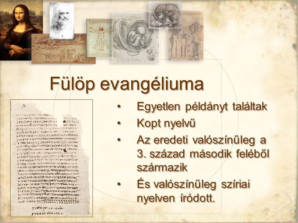 Fülöp evangéliuma Egyetlen példányt találtak Kopt nyelvű