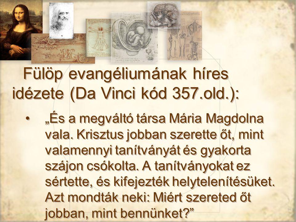 Fülöp evangéliumának híres idézete (Da Vinci kód 357.old.):