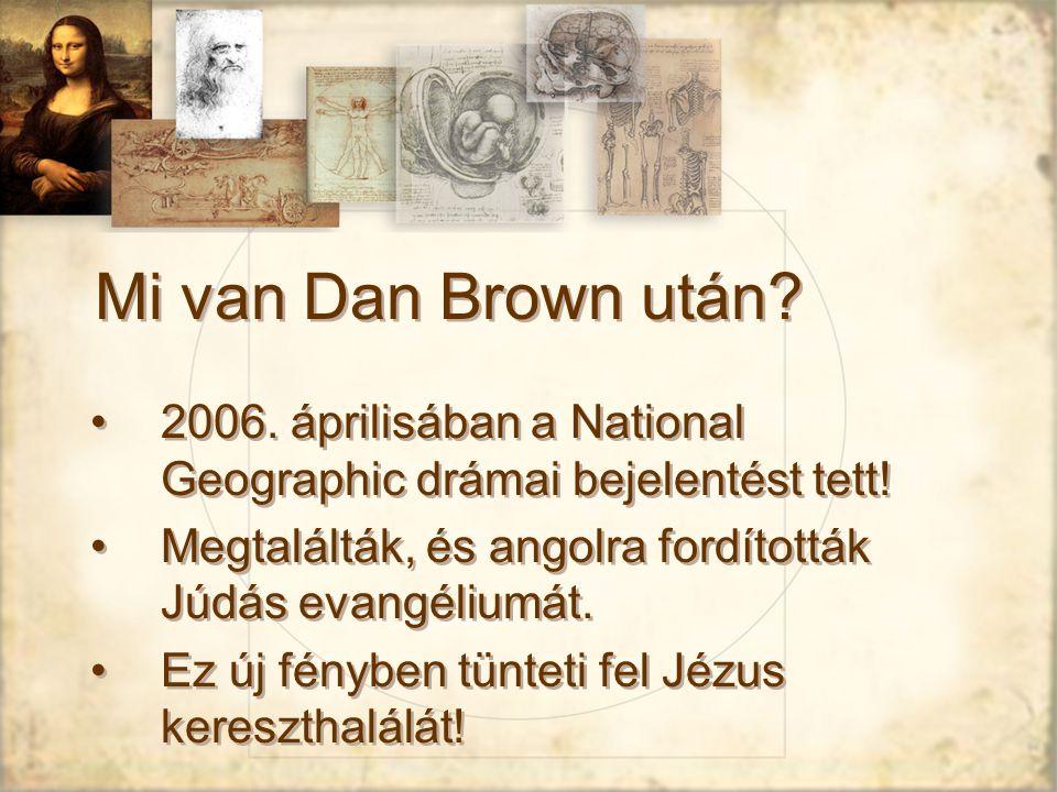 Mi van Dan Brown után 2006. áprilisában a National Geographic drámai bejelentést tett! Megtalálták, és angolra fordították Júdás evangéliumát.