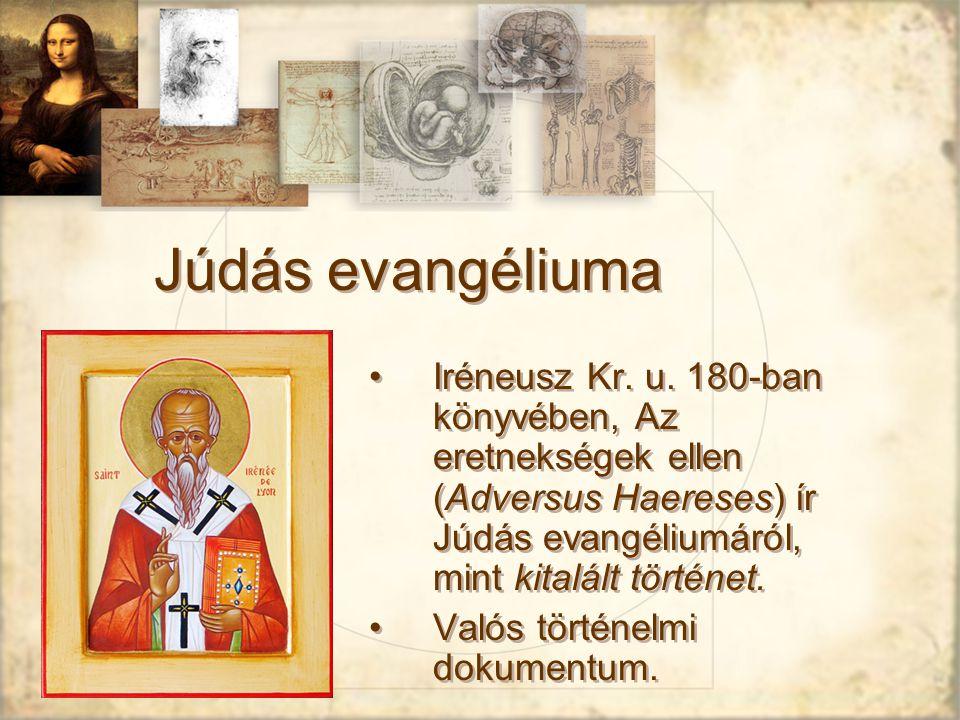Júdás evangéliuma Iréneusz Kr. u. 180-ban könyvében, Az eretnekségek ellen (Adversus Haereses) ír Júdás evangéliumáról, mint kitalált történet.
