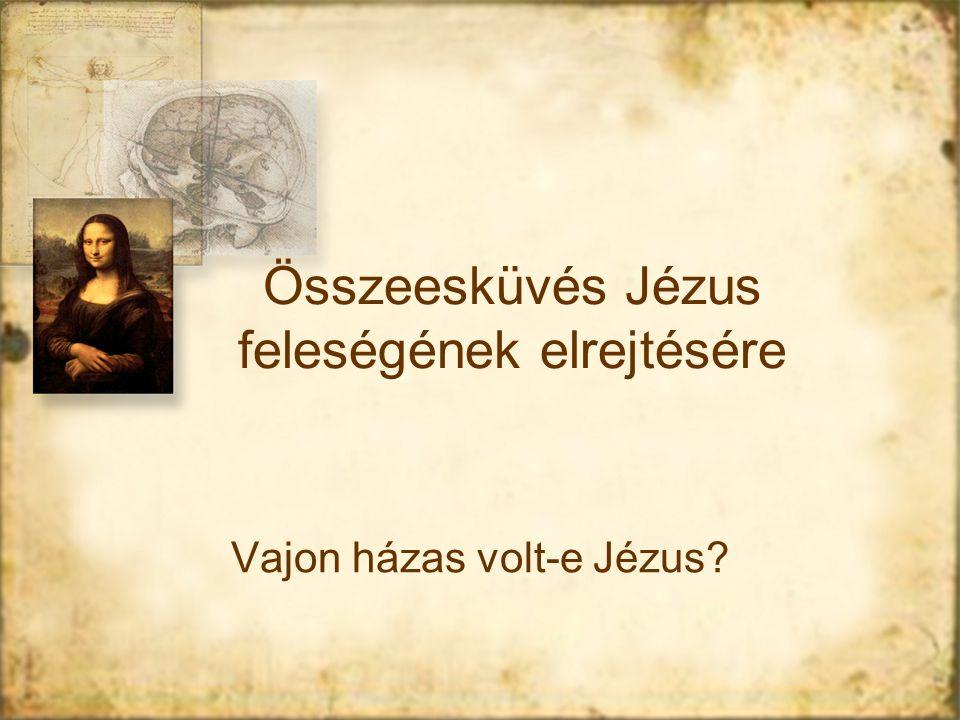 Összeesküvés Jézus feleségének elrejtésére