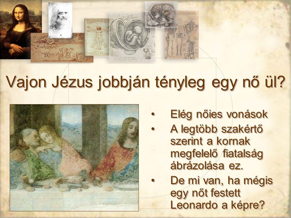 Vajon Jézus jobbján tényleg egy nő ül
