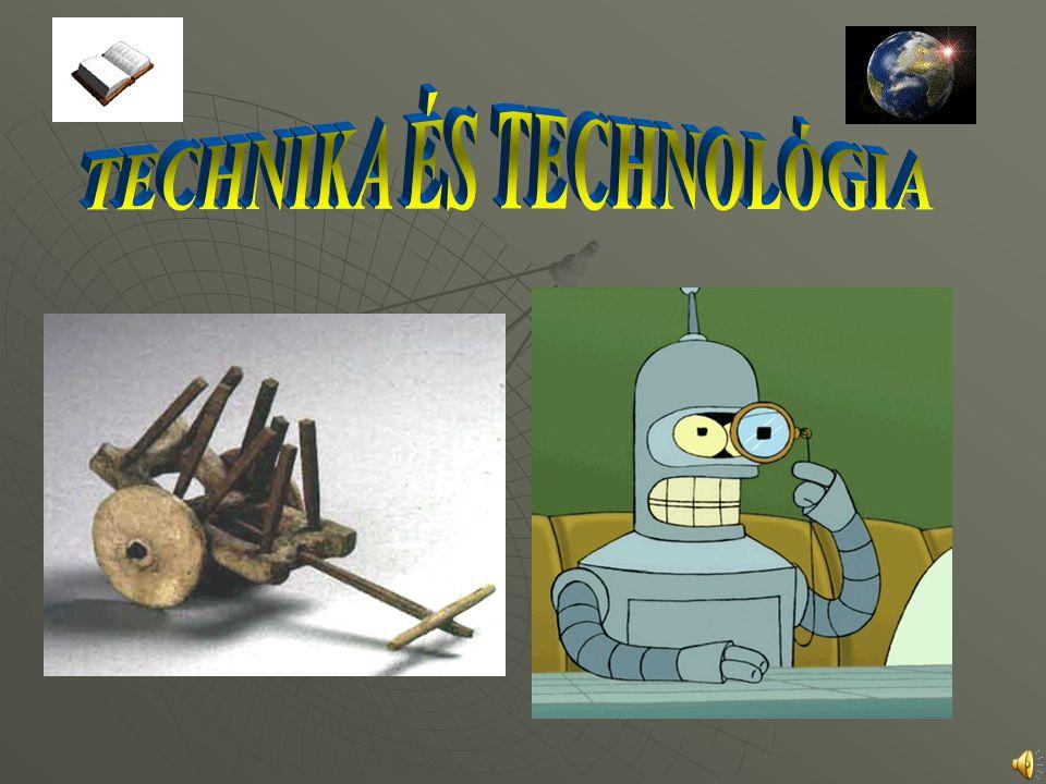 TECHNIKA ÉS TECHNOLÓGIA