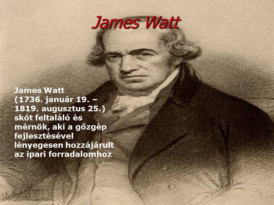 James Watt James Watt.