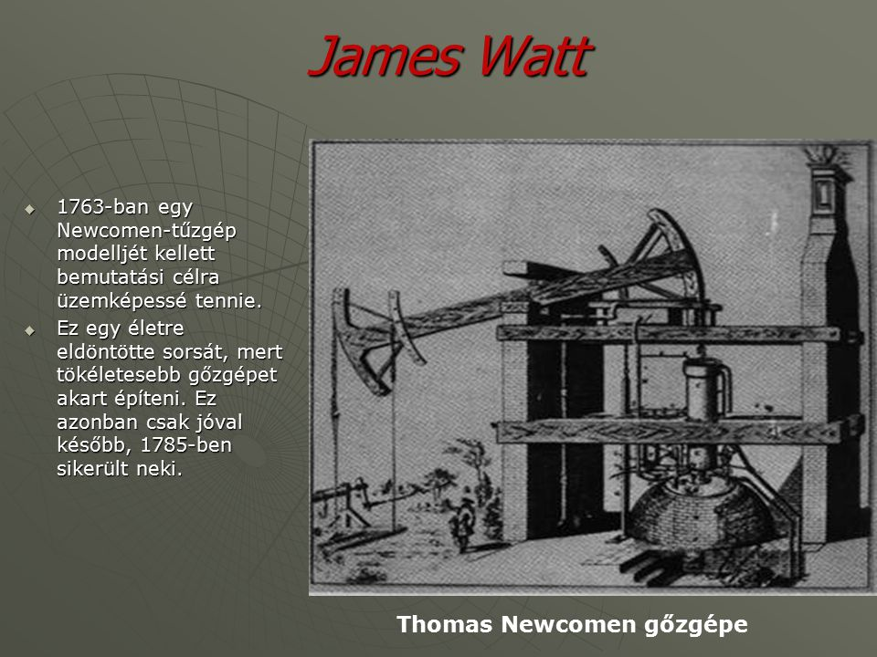 James Watt Thomas Newcomen gőzgépe