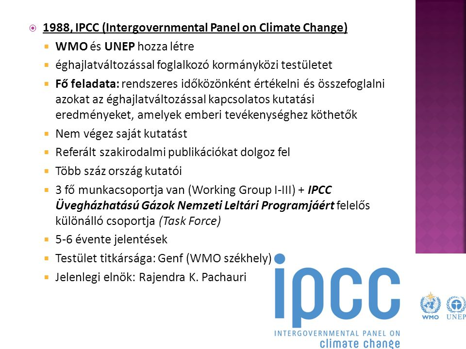 1988, IPCC (Intergovernmental Panel on Climate Change)
