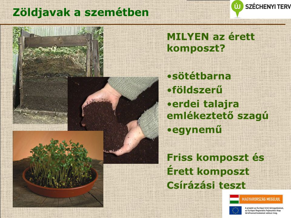 Zöldjavak a szemétben MILYEN az érett komposzt sötétbarna földszerű